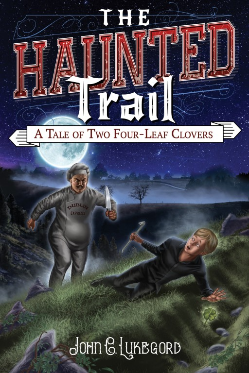 John C Lukegord's Campfire Tale 'The Haunted Trail: A Tale of Two Four-Leaf Clovers (Volume 3)' Now Available on Amazon