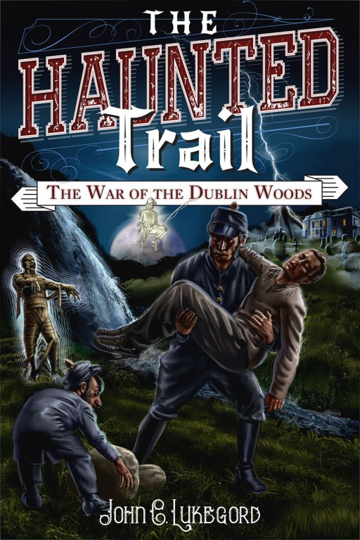 John C Lukegord's Campfire Tale 'The Haunted Trail: The War of the Dublin Woods (Volume 2)'  Now Available on Amazon