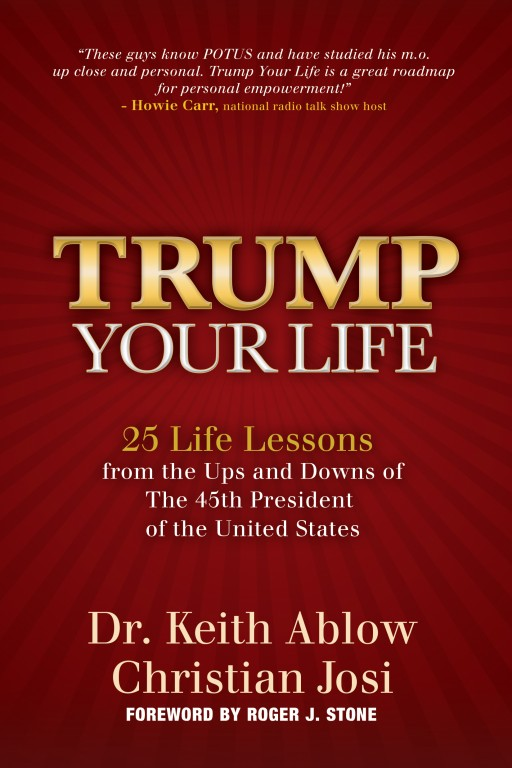 Dr. Keith Ablow, Christian Josi and Roger Stone Reveal the Leadership Lessons of President Trump