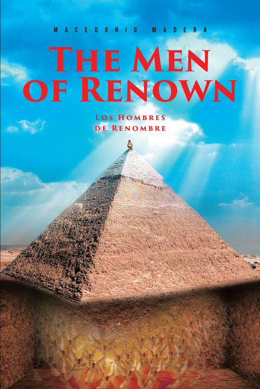 Macedonio Madera's New Book 'The Men of Renown' is an Illuminating Look Into the Identity of the Sons of God, Their Origin, and Their Journeys