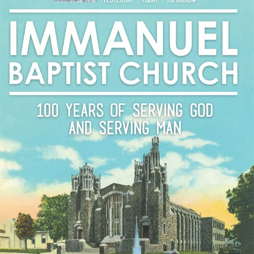 "John Nichols' New Book, ""Immanuel Baptist Church"" is an Informative Book That Tells the Story of a Church That is Significant Not Only in the Shawnee Community, but in the World."