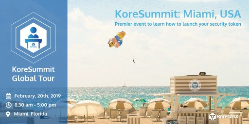 KoreSummit Miami Will Discuss Investor Relations and the Marketing of STOs