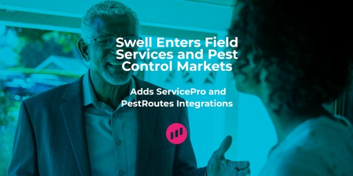 Swell Enters Field Services and Pest Control Markets, Adds ServicePro and PestRoutes Integrations