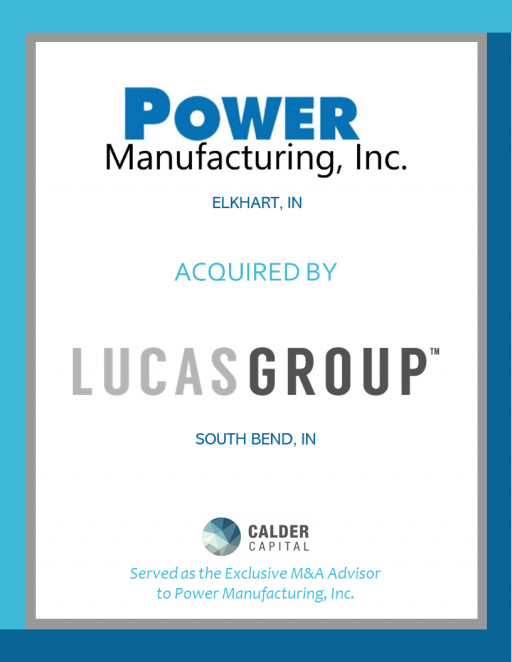 Power Manufacturing, Inc. of Elkhart, Indiana Acquired by the Lucas Group