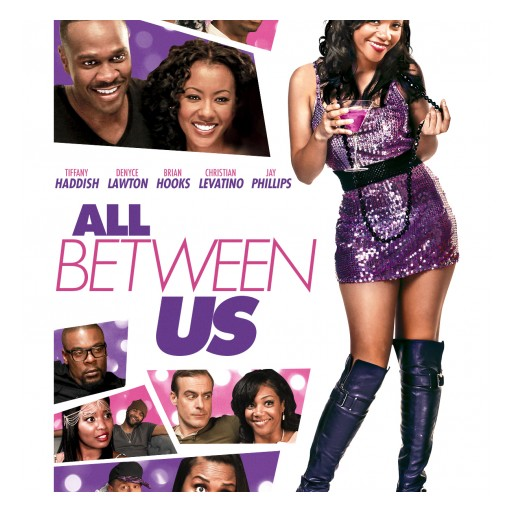 Brian Hooks Fires Off the Jokes in 'ALL BETWEEN US'! Coming June 5 to DVD and VOD