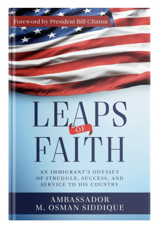Ambassador M. Osman Siddique Announces the Release of His Memoir - Leaps of Faith