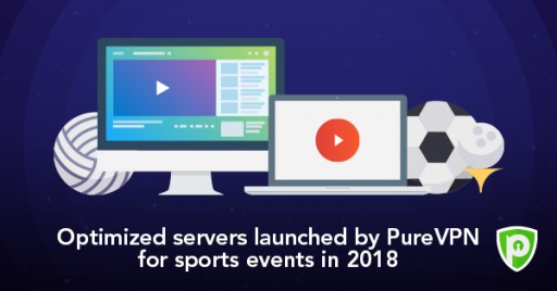 PureVPN's Goes Up a Level for Sports - Adds 150 Optimized Servers