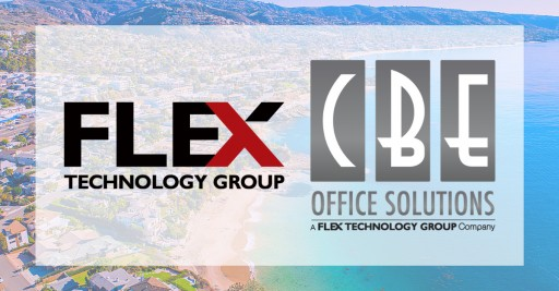 Largest Southern California Dealer CBE Office Solutions Joins Flex Technology Group to Continue Aggressive Expansion