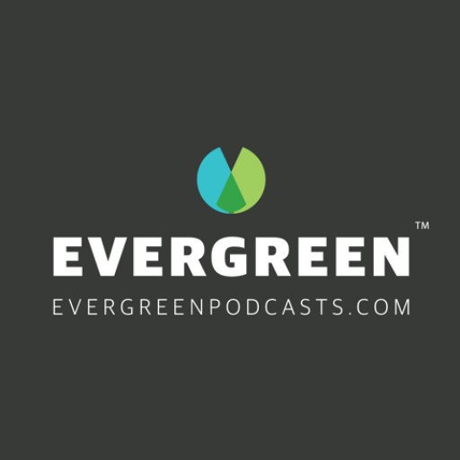 Evergreen Launches Spring Slate of Podcasts