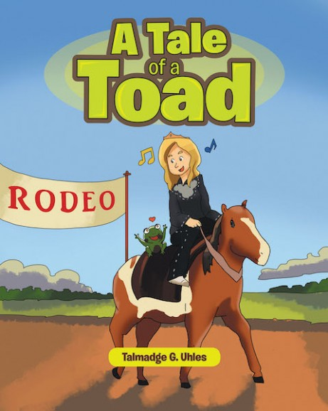 Talmadge G. Uhles's New Book 'A Tale of a Toad' is the Heartwarming Tale of a Toad and His Journey to Finding Friendship and Love.