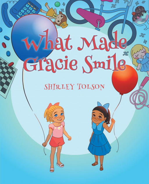 Author Shirley Tolson' New Book 'What Made Gracie Smile' is the Story of a Little Girl Who Moves Often and the Friends She's Made Along the Way