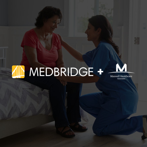 Maxwell Healthcare Associates Partners With MedBridge to Help Home Health and Hospice Agencies Provide a Higher Quality of Care