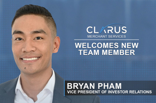 CLARUS Merchant Services Appoints Bryan Pham Vice President of Investor Relations